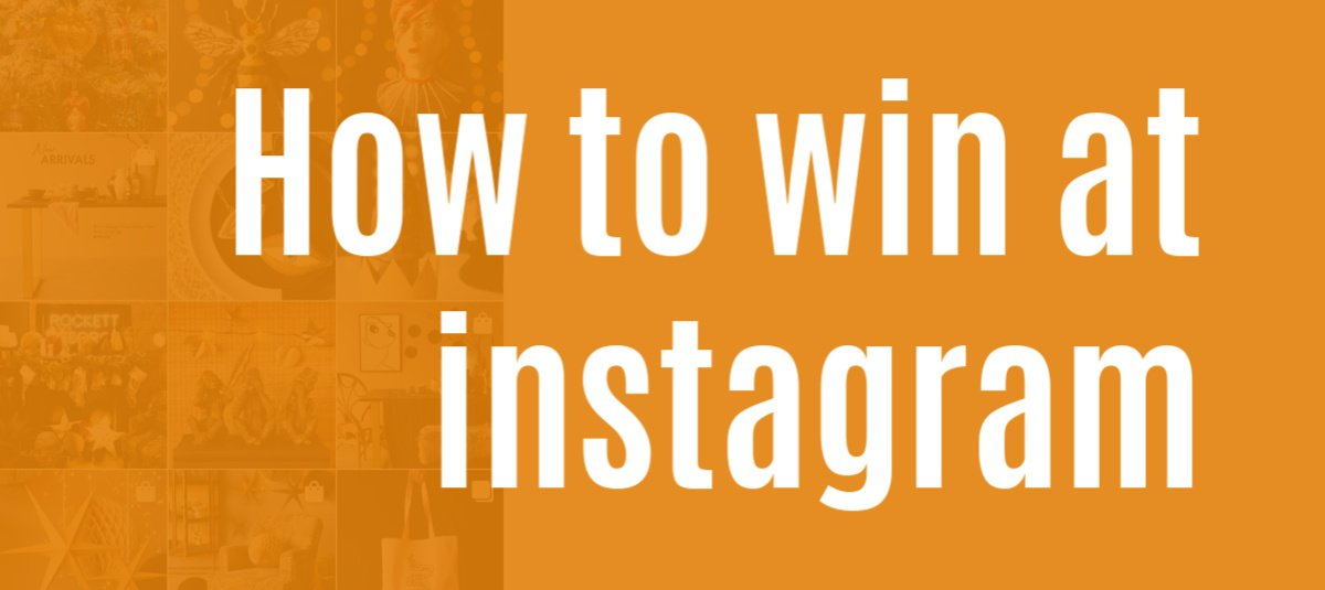 How to win at instagram