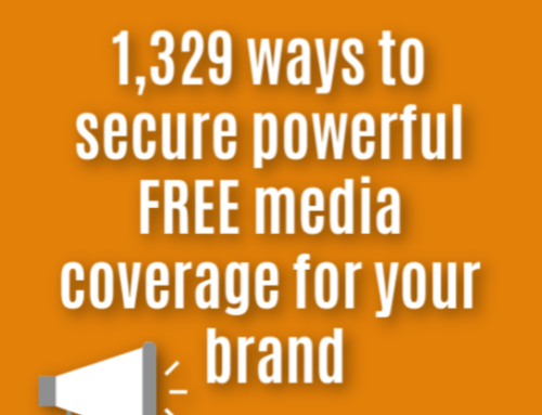 1,329 ways to secure powerful free media coverage for your brand