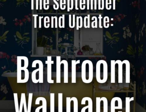 September Trend Update – Wallpaper in Bathrooms